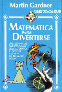 Matemática para Divertirse - Gardner M.